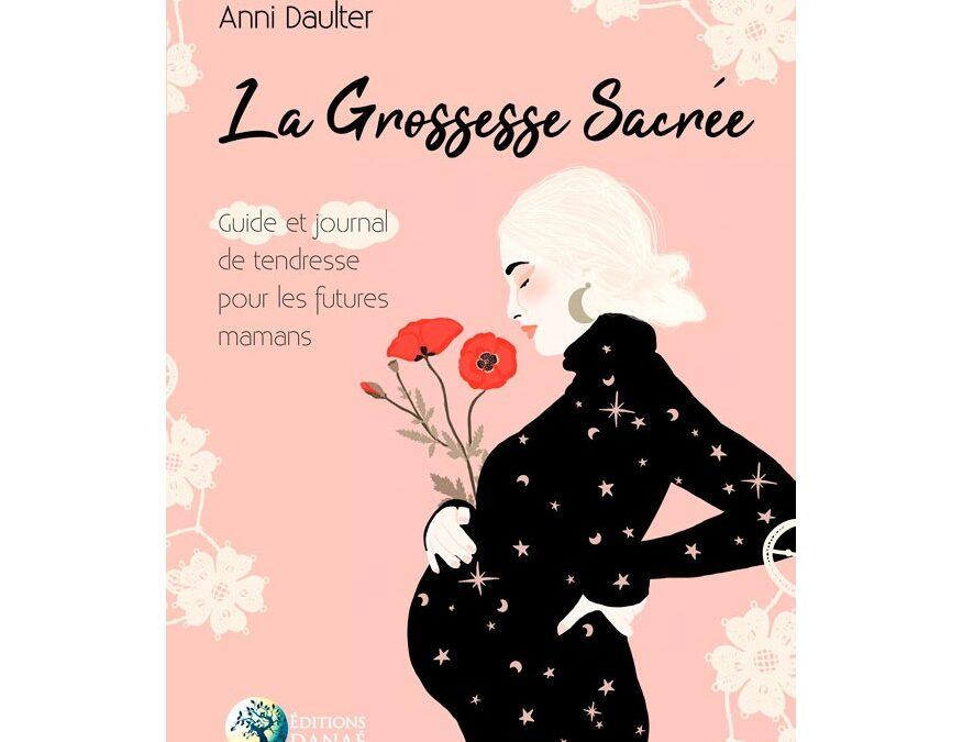 Réparer sa grossesse – La Grossesse Sacrée, Anni Daulter