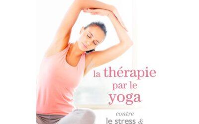 Le Yoga, ça sert à quoi ? – Le Yoga thérapeutique